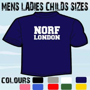 NORF NORTH LONDON FUNNY SLOGAN T-SHIRT ALL SIZES
